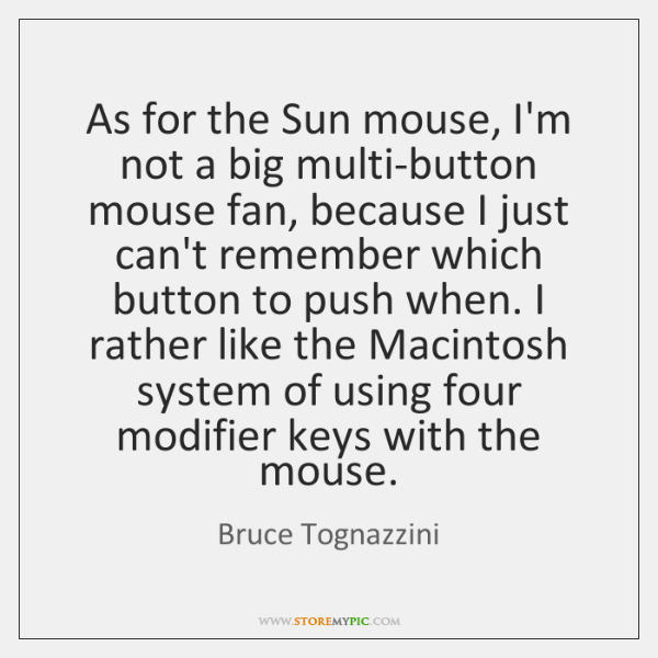 As for the Sun mouse, I'm not a big multi-button mouse fan, ...