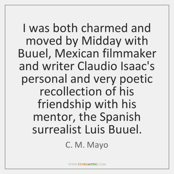 I was both charmed and moved by Midday with Buuel, Mexican filmmaker ...