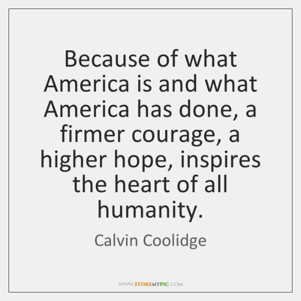 Because Of What America Is And What America Has Done A Firmer