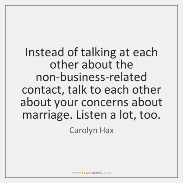 Instead of talking at each other about the non-business-related contact, talk to ...