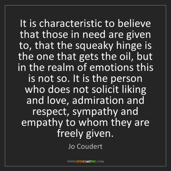 Jo Coudert: It is characteristic to believe that those in need are...