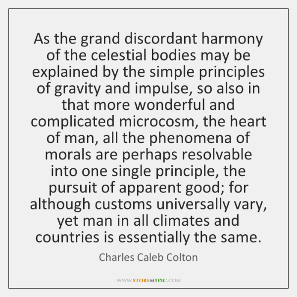 As the grand discordant harmony of the celestial bodies may be explained ...