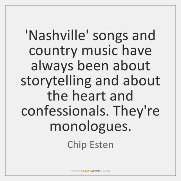 'Nashville' songs and country music have always been about storytelling and about ...