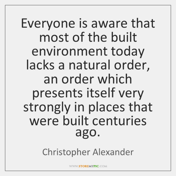 Everyone is aware that most of the built environment today lacks a ...