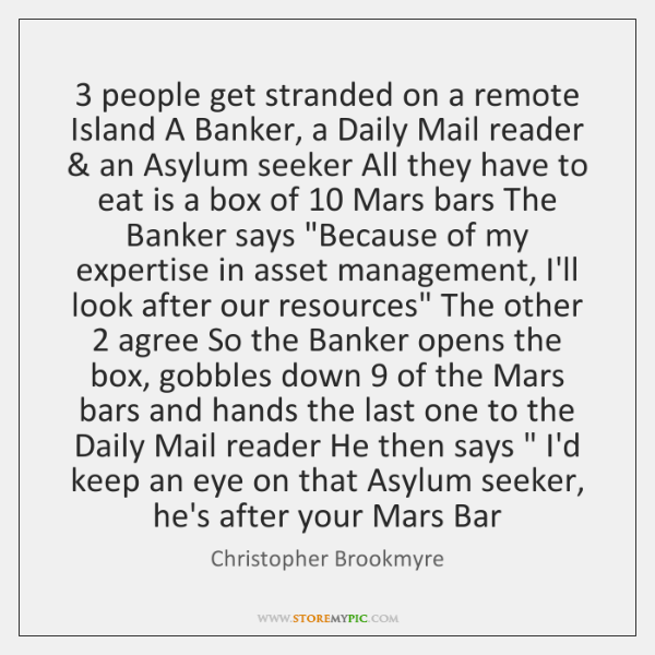 3 people get stranded on a remote Island A Banker, a Daily Mail ...