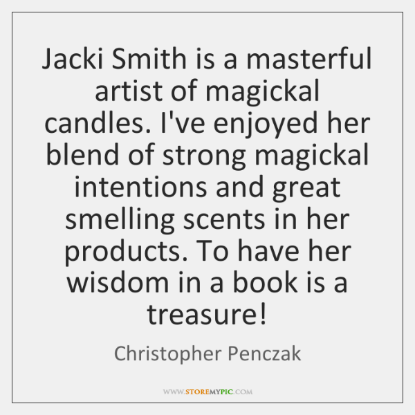 Jacki Smith is a masterful artist of magickal candles. I've enjoyed her ...