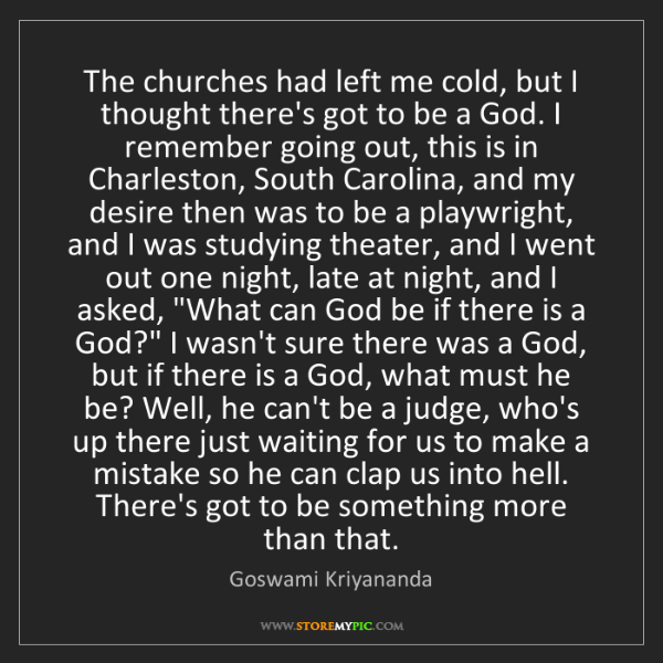 Goswami Kriyananda: The churches had left me cold, but I thought there's...