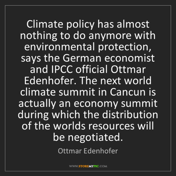 Ottmar Edenhofer: Climate policy has almost nothing to do anymore with...