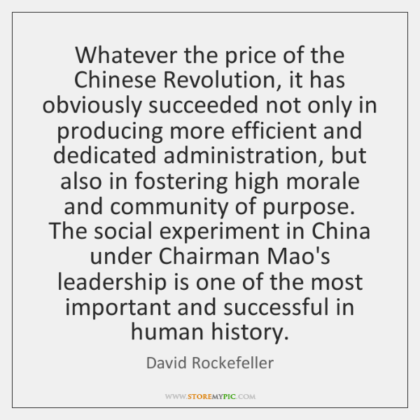 Whatever the price of the Chinese Revolution, it has obviously succeeded not ...