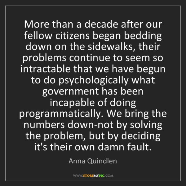 Anna Quindlen: More than a decade after our fellow citizens began bedding...