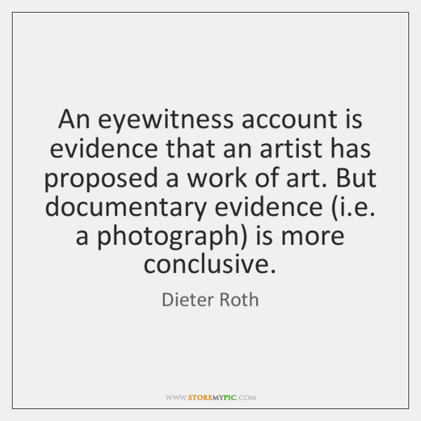 An eyewitness account is evidence that an artist has proposed a work ...