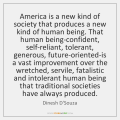 dinesh-dsouza-america-is-a-new-kind-of-society-quote-on-storemypic-6d3e7