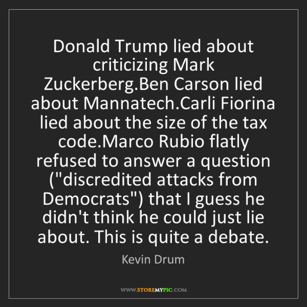 Kevin Drum: Donald Trump lied about criticizing Mark Zuckerberg.Ben...