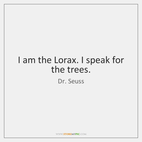 I Am The Lorax I Speak For The Trees Storemypic