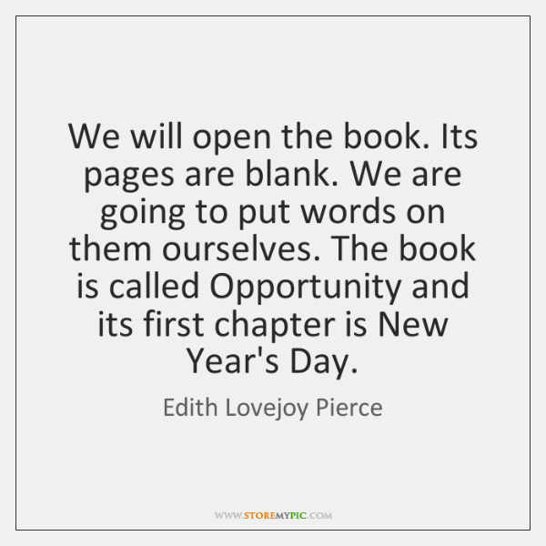 We will open the book. Its pages are blank. We are going ...