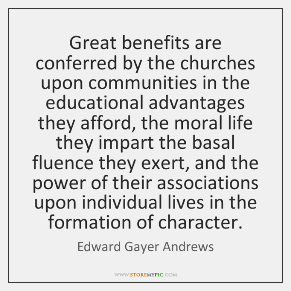 Great benefits are conferred by the churches upon communities in the educational ...