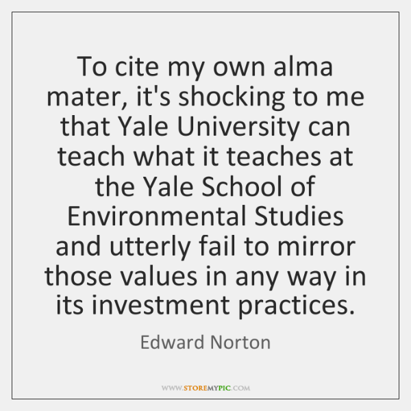 To cite my own alma mater, it's shocking to me that Yale ...