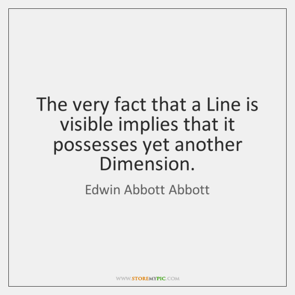 The very fact that a Line is visible implies that it possesses ...