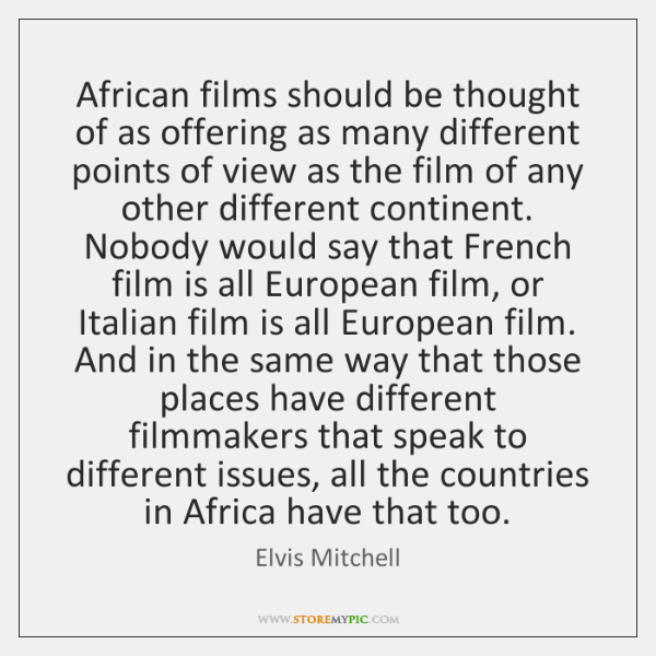 African films should be thought of as offering as many different points ...