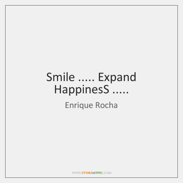 Smile ..... Expand HappinesS .....