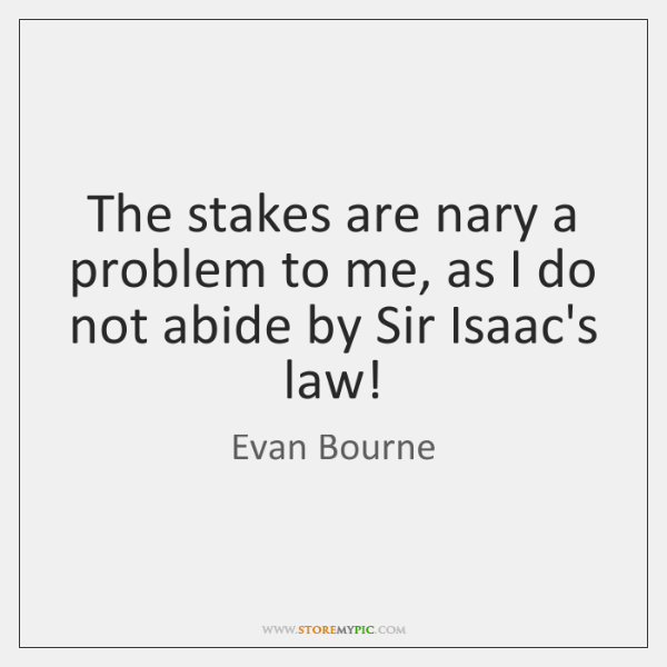 The stakes are nary a problem to me, as I do not ...