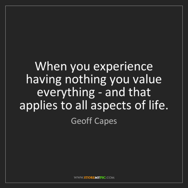 Geoff Capes: When you experience having nothing you value everything...