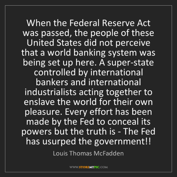 Louis Thomas McFadden: When the Federal Reserve Act was