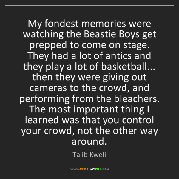 Talib Kweli: My fondest memories were watching the Beastie Boys get...