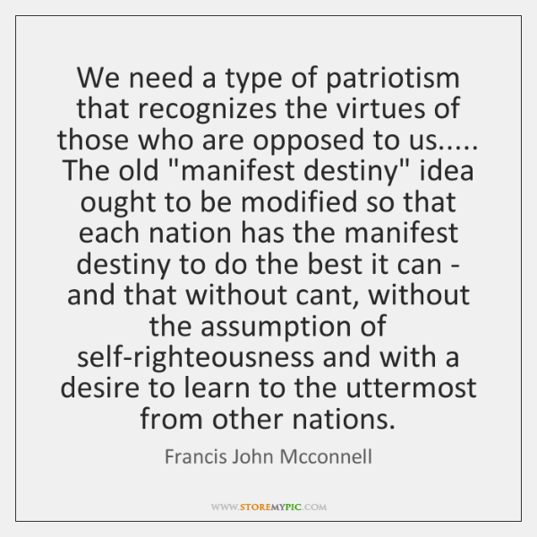 We need a type of patriotism that recognizes the virtues of those ...