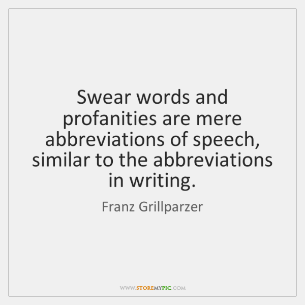 Swear words and profanities are mere abbreviations of speech, similar to the ...