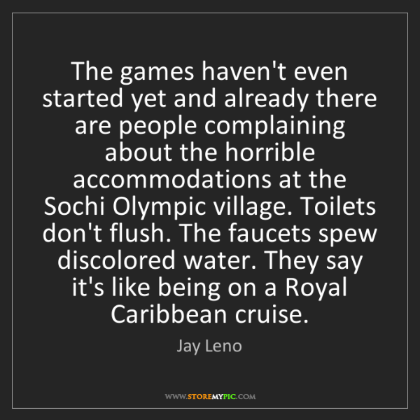 Jay Leno: The games haven't even started yet and already there...