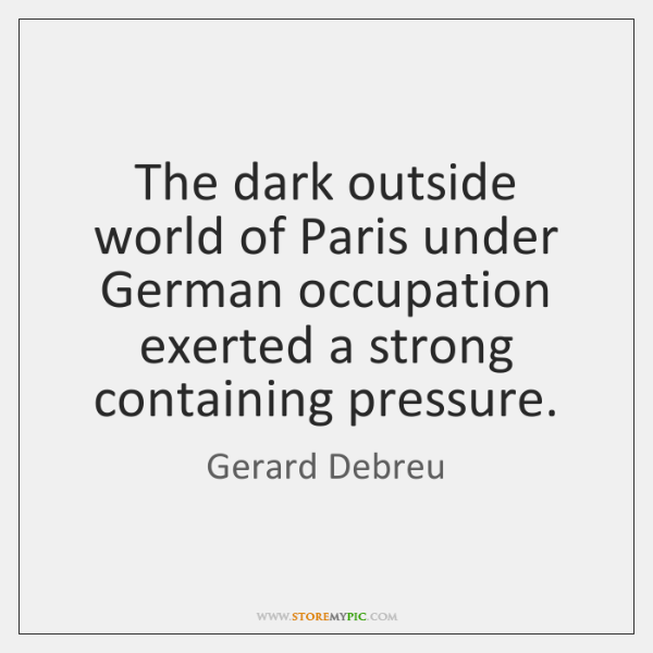 The dark outside world of Paris under German occupation exerted a strong ...