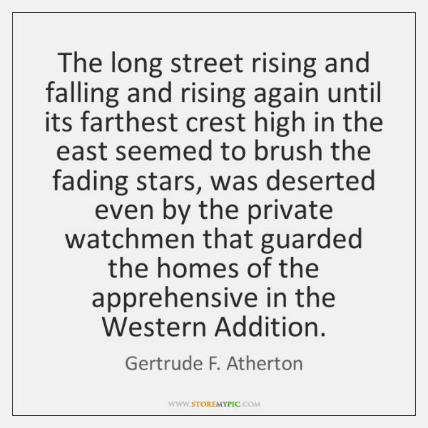 The long street rising and falling and rising again until its farthest ...