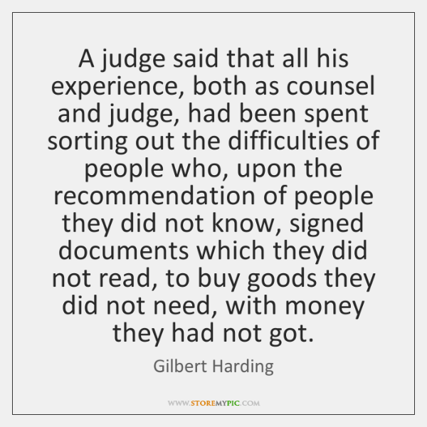 A judge said that all his experience, both as counsel and judge, ...