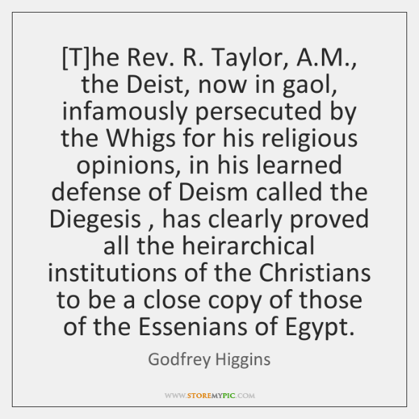 [T]he Rev. R. Taylor, A.M., the Deist, now in gaol, ...