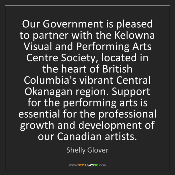 Shelly Glover: Our Government is pleased to partner with the Kelowna...