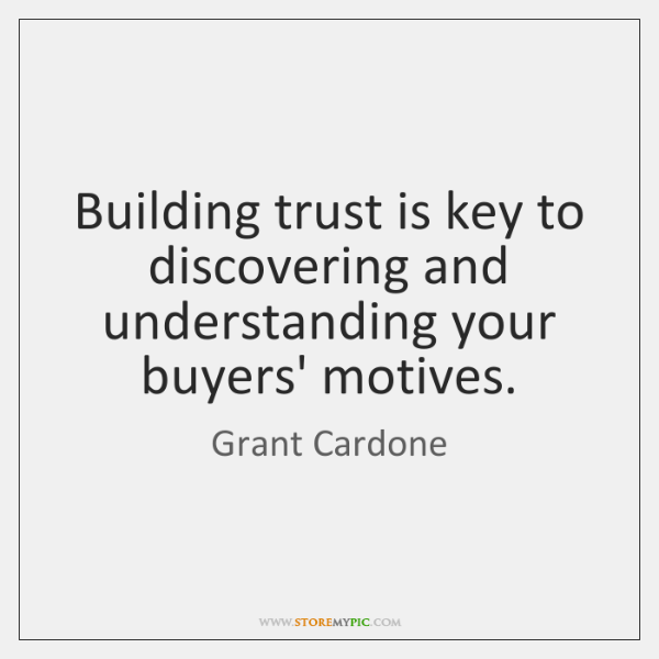 Building trust is key to discovering and understanding your buyers' motives.