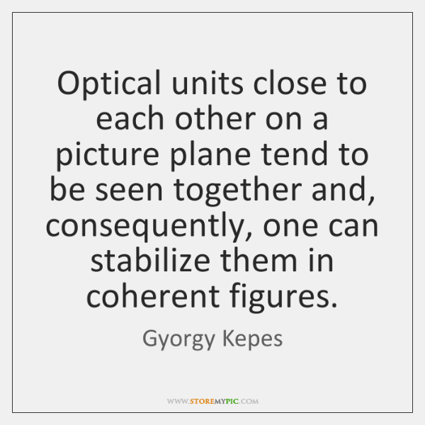 Optical units close to each other on a picture plane tend to ...