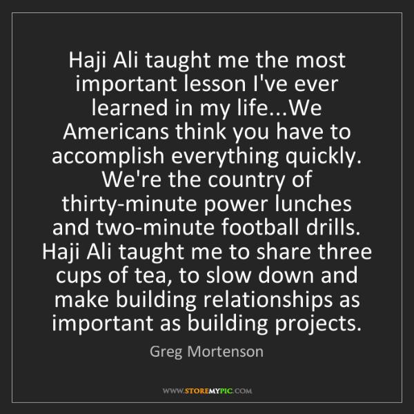 Greg Mortenson: Haji Ali taught me the most important lesson I've ever...
