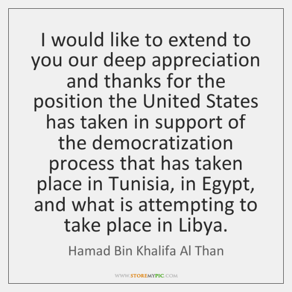 I would like to extend to you our deep appreciation and thanks ...