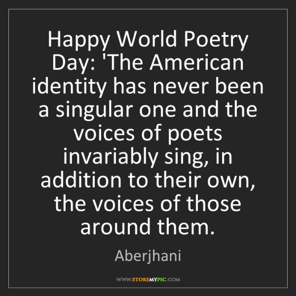 Aberjhani: Happy World Poetry Day: 'The American identity has never...