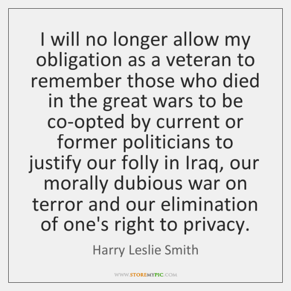 I will no longer allow my obligation as a veteran to remember ...