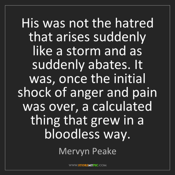 Mervyn Peake: His was not the hatred that arises suddenly like a storm...