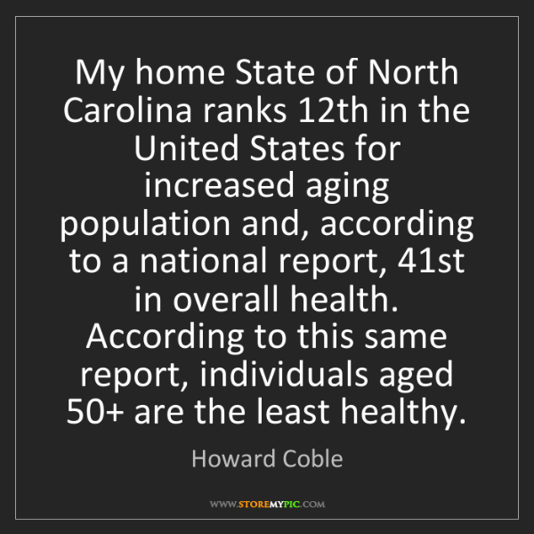 Howard Coble: My home State of North Carolina ranks 12th in the United...
