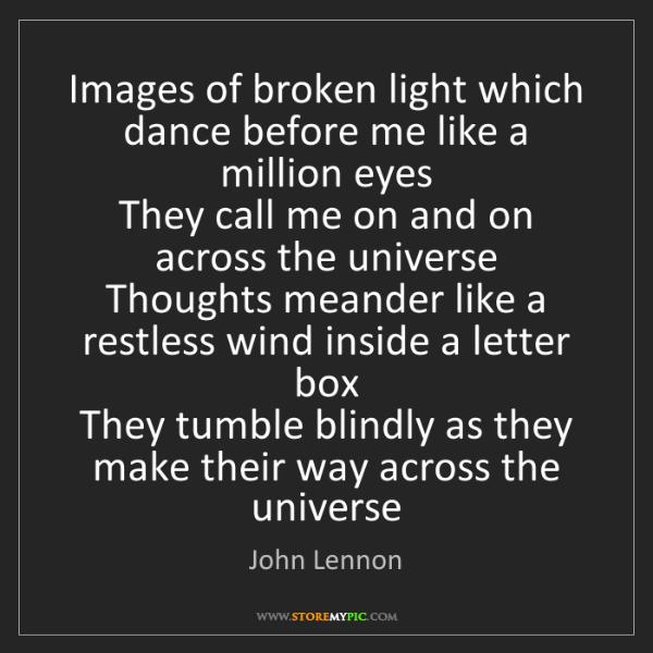 John Lennon: Images of broken light which dance before me like a million...