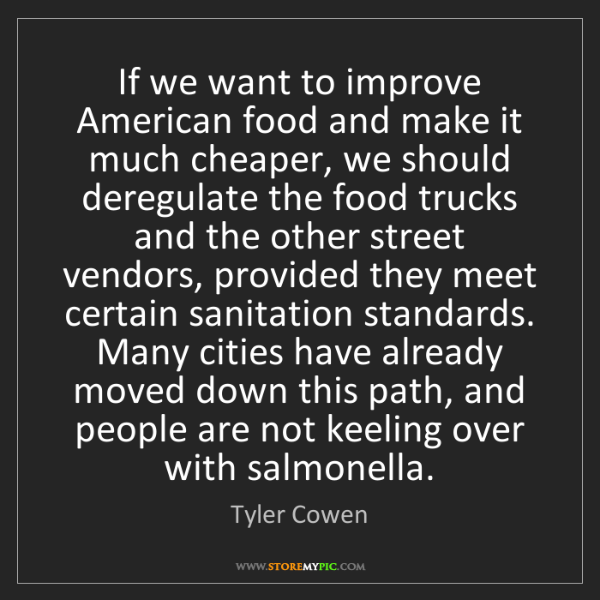 Tyler Cowen: If we want to improve American food and make it much...