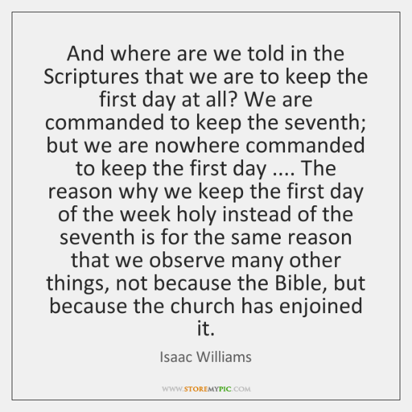 And where are we told in the Scriptures that we are to ...