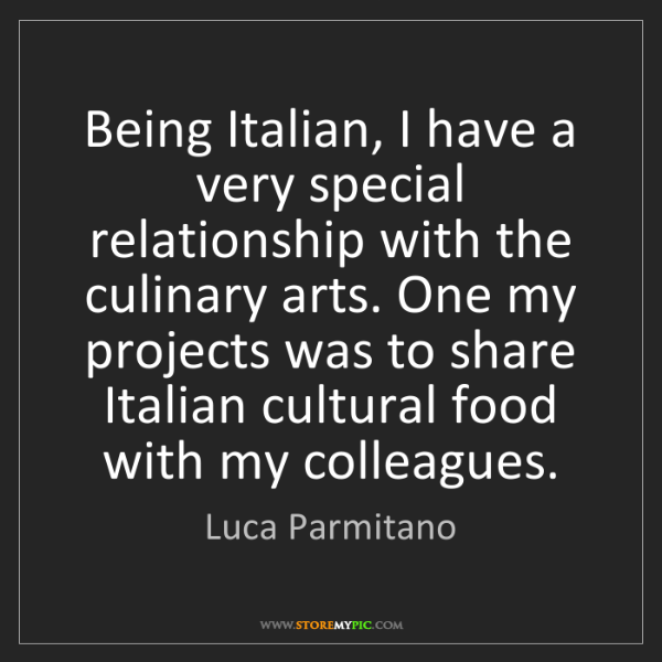 Luca Parmitano: Being Italian, I have a very special relationship with...