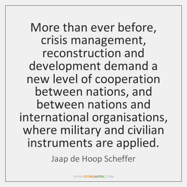 More than ever before, crisis management, reconstruction and development demand a new ...