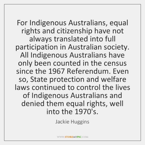For Indigenous Australians, equal rights and citizenship have not always translated into ...